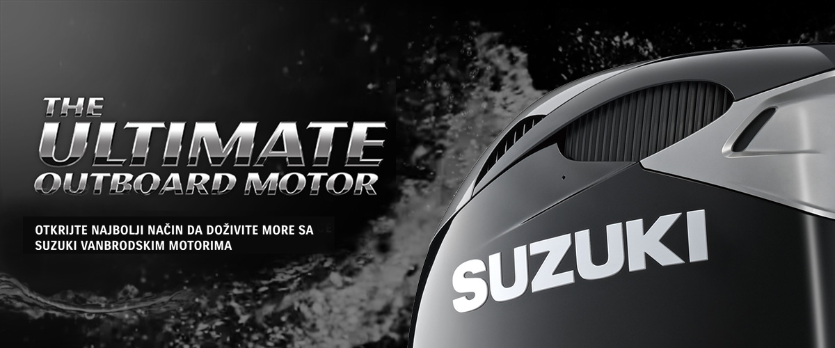 THE ULTIMATE™ 4-STROKE OUTBOARD DISCOVER THE ULTIMATE MARINE EXPERIENCE WITH SUZUKI OUTBOARDS